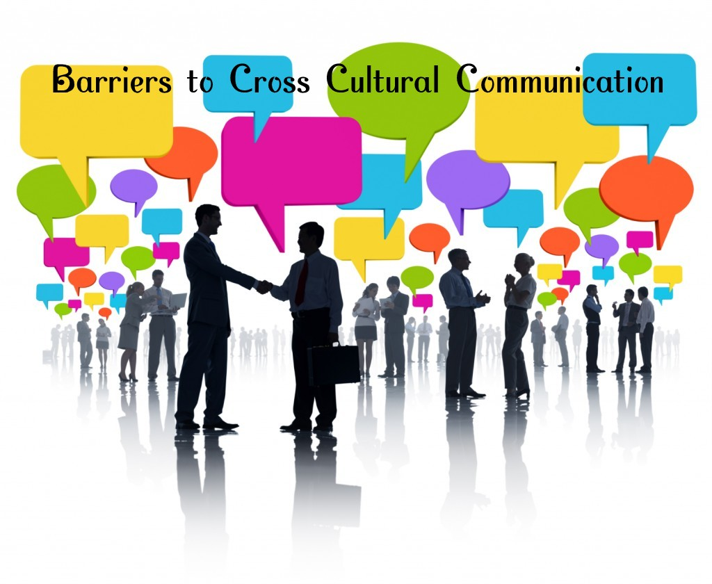Barriers to Cross Cultural Communication