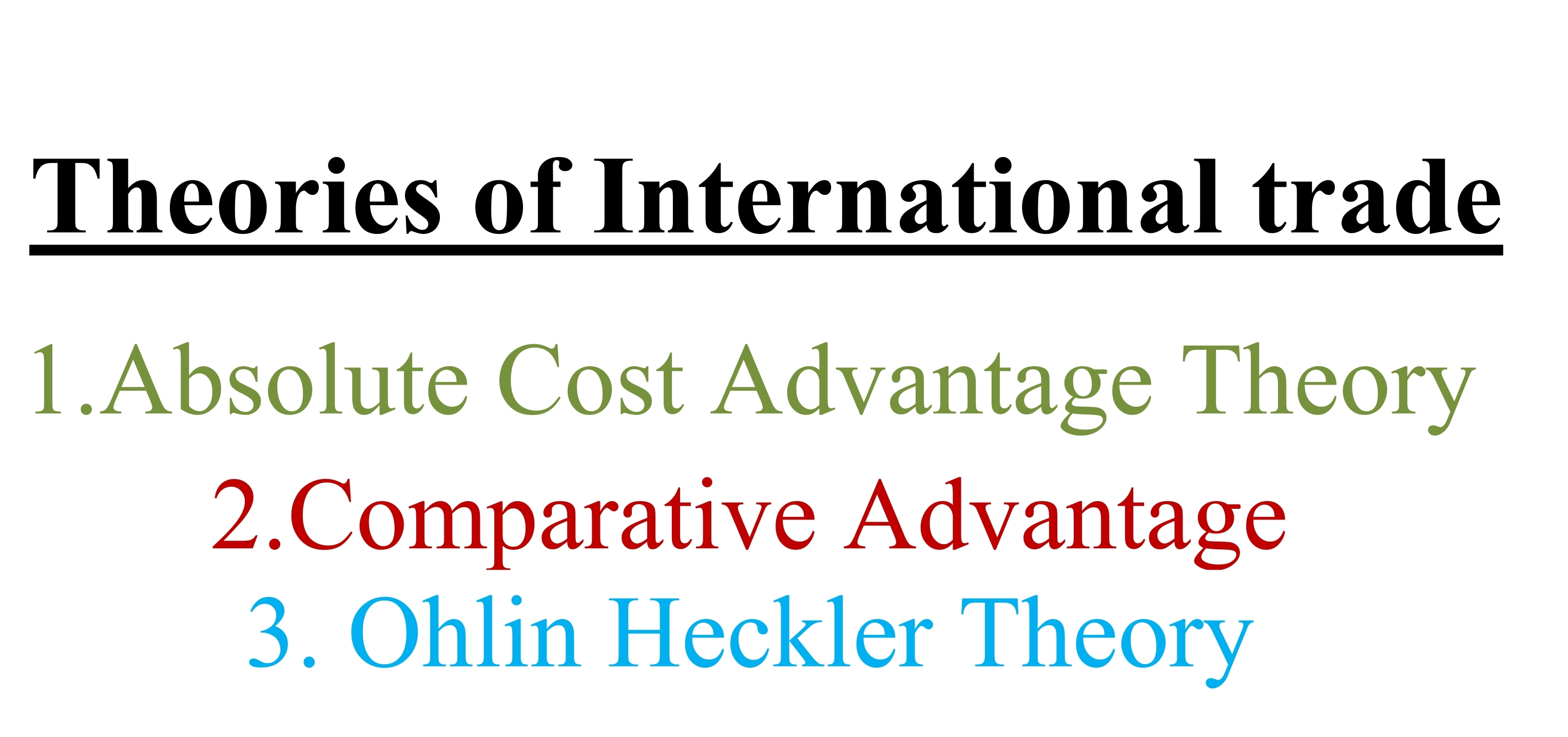 notes on theories An outline of 7 international trade theories - mercantilism, absolute advantage, comparative advantage, heckscher-ohlin, product life-cycle, new trade theories.