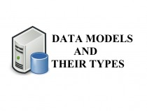 Data Models/Database Models and their Types