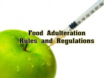Food Adulteration –Rules and Regulations