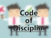 Code of Discipline- Meaning,Principles, Features and Objectives