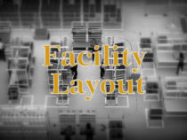Facility Layout or Plant Layout