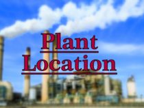 General Conditions for Site Selection/Plant Location Selection